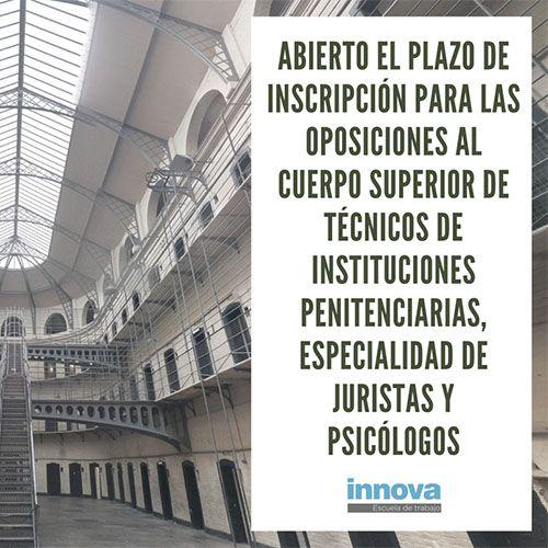 Convocatoria oposiciones Cuerpo Superior de Técnicos de Instituciones Penitenciarias, especialidad de Juristas y Psicólogos
