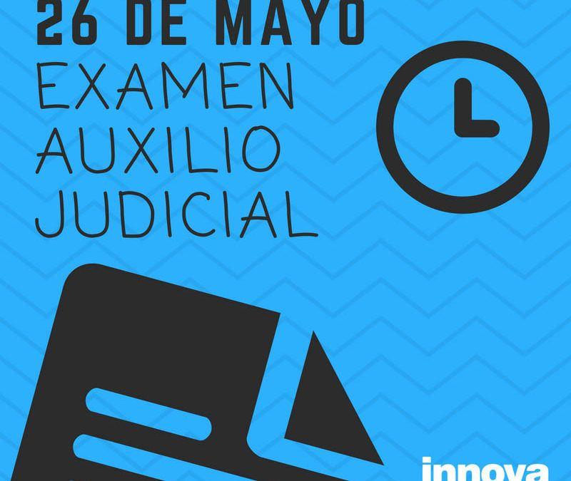 26 de mayo: fecha examen Auxilio Judicial y publicación listas definitivas de admitidos