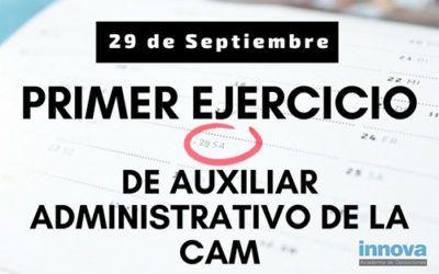 29 de septiembre: Primer ejercicio Auxiliar Administrativo de la CAM