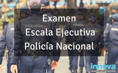 Examen Escala Ejecutiva Policía Nacional