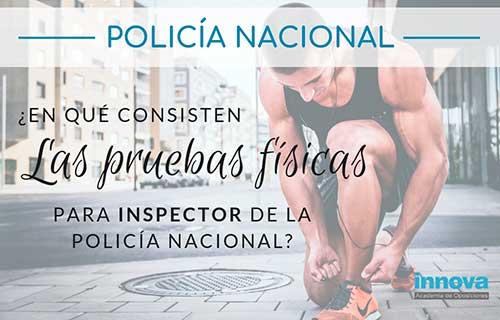 Pruebas físicas para la oposición de Inspector de Policía Nacional