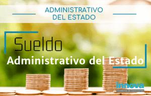 sueldo administrativo del estado