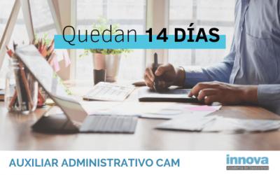 ¡Aún estás a tiempo de inscribirte para Auxiliar Administrativo de la CAM!